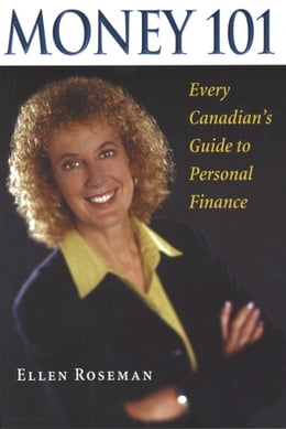 Book Money 101: Every Canadian's Guide to Personal Finance by Ellen Roseman