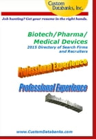 Biotech/Pharma/Medical Devices 2015 Directory of Search Firms and Recruiters by Jane Lockshin