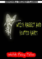 Welsh Rabbit And Hunted Hares by William Elliot Griffis
