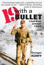 19 With a Bullet: A South African Paratrooper in Angola by Granger Korff