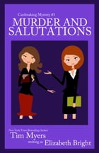 Murder and Salutations by Tim Myers writing as Elizabeth Bright