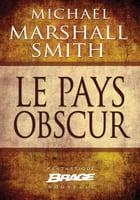 Le Pays obscur by Michael Marshall Smith