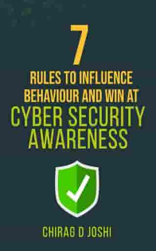 7 Rules to Influence Behaviour and Win at Cyber Security Awareness