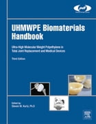 UHMWPE Biomaterials Handbook: Ultra High Molecular Weight Polyethylene in Total Joint Replacement…