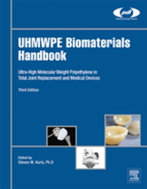 UHMWPE Biomaterials Handbook Ultra High Molecular Weight Polyethylene in Total Joint Replacement and Medical Devices