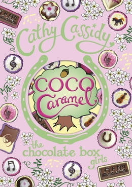 Book Chocolate Box Girls: Coco Caramel by Cathy Cassidy