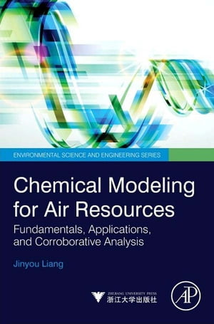 Chemical Modeling for Air Resources Fundamentals,  Applications,  and Corroborative Analysis