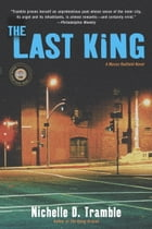 The Last King: A Maceo Redfield Novel by Nichelle D. Tramble