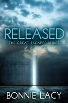 Released: The Great Escapee Series by Bonnie Lacy