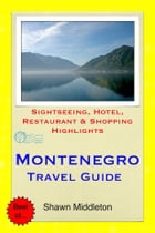 Montenegro (with Dubrovnik, Croatia) Travel Guide - Sightseeing, Hotel, Restaurant & Shopping Highlights (Illustrated) by Shawn Middleton