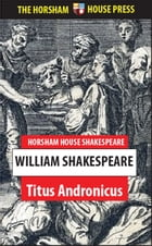 Titus Andronicus: A Tragedy by William Shakespeare