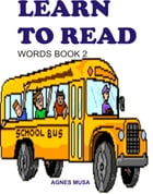 Learn To Read: Words Book Two by Agnes Musa