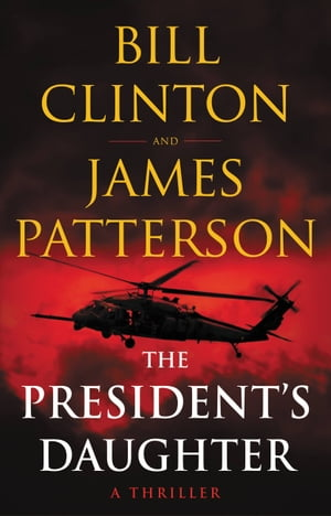 The President's Daughter: A Thriller by James Patterson