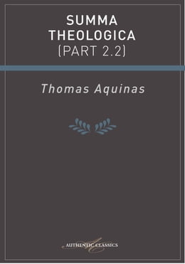 Book Summa Theologica (Part 2.2) by Thomas Aquinas