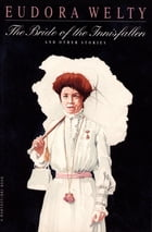 The Bride of the Innisfallen: And Other Stories by Eudora Welty