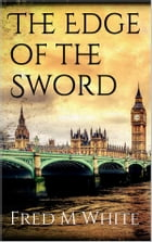 The Edge of the Sword by Fred M. White