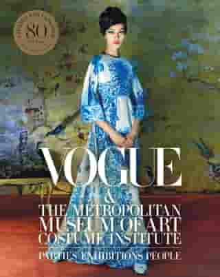 Vogue and the Metropolitan Museum of Art Costume Institute: Updated Edition