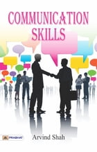 Communication Skills by Arvind Shah