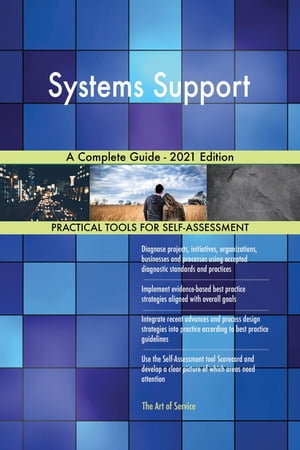 Systems Support A Complete Guide - 2021 Edition by Gerardus Blokdyk