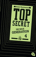 Top Secret. Das Kartell: Die neue Generation 4 by Robert Muchamore