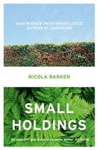 Small Holdings by Nicola Barker