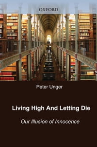Living High and Letting Die: Our Illusion of Innocence