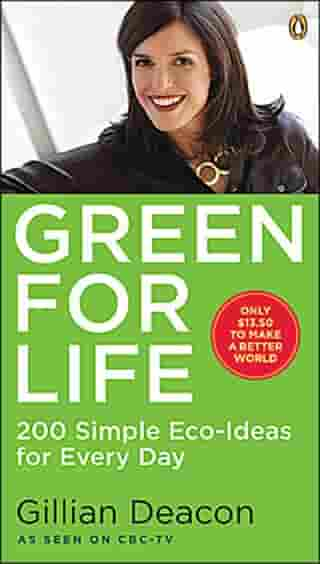 Green For Life: 200 Simple Eco-ideas For Every Day by Gillian Deacon
