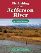 Fly Fishing the Jefferson River: An Excerpt from Fly Fishing Montana by Brian Grossenbacher