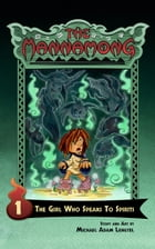 The Mannamong - Issue 1: The Girl Who Speaks To Spirits by Michael Adam Lengyel