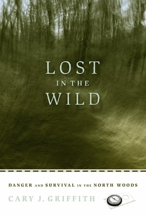 Lost in the Wild Danger and Survival in the North Woods