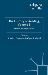 The History of Reading, Volume 3: Methods, Strategies, Tactics