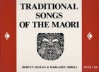 Traditional Songs of the Maori by Mervyn McLean