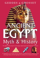 Ancient Egypt Myth and History: The religion, myths, and gods of ancient Egypt explained against the background of its history by Waverley Books