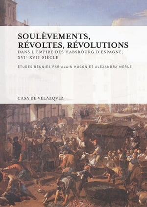 Soulèvements, révoltes, révolutions by Alain Hugon