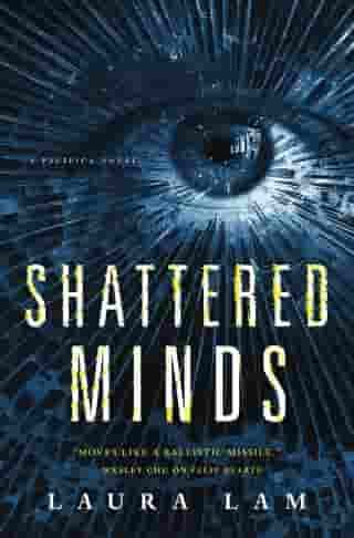 Shattered Minds: A Pacifica Novel by Laura Lam