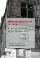 Deinstitutionalisation and After: Post-War Psychiatry in the Western World