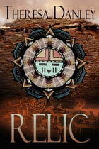 Relic by Theresa Danley
