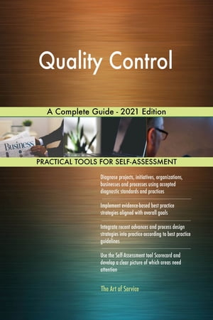 Quality Control A Complete Guide - 2021 Edition by Gerardus Blokdyk