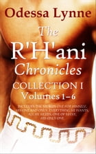 The R'H'ani Chronicles Collection 1, Volumes 1-6