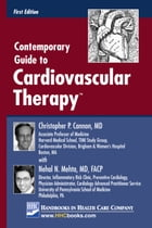 Contemporary Guide to Cardiovascular Therapy™ by Christopher P. Cannon, MD
