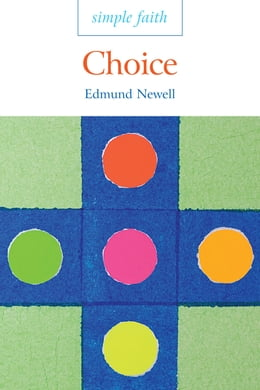 Book Simple Faith: Choice by Edmund Newell