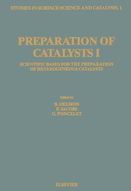 Book Preparation of Catalysts I: Scientific Bases for the Preparation of Heterogeneous Catalysts by Poncelet, G.
