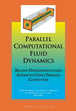 Book Parallel Computational Fluid Dynamics '97: Recent Developments and Advances Using Parallel Computers by Emerson, D.