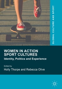 Women in Action Sport Cultures: Identity, Politics and Experience