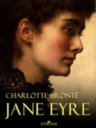 Jane Eyre (Illustrated) by Charlotte Brontë