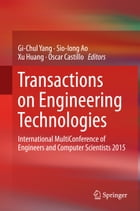Transactions on Engineering Technologies: International MultiConference of Engineers and Computer Scientists 2015 by Gi-Chul Yang