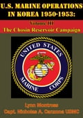 U.S. Marine Operations In Korea 1950-1953: Volume III - The Chosin Reservoir Campaign [Illustrated Edition] e7dd74d6-e5f2-4d49-b396-8e0f67bbc9d0