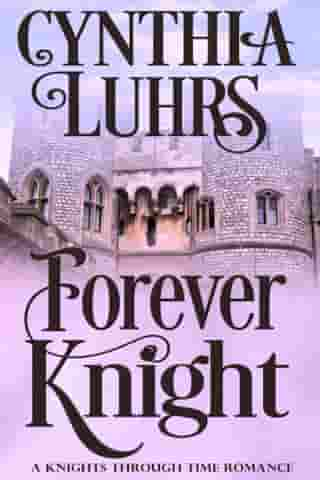 Forever Knight: Thornton Brothers Time Travel Romance by Cynthia Luhrs