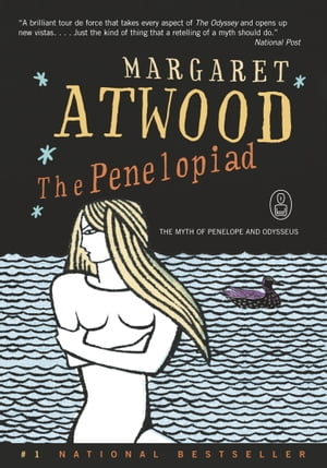 The Penelopiad: The Myth of Penelope and Odysseus de Margaret Atwood