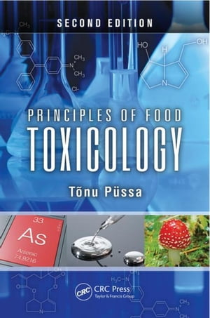 Principles of Food Toxicology,  Second Edition
